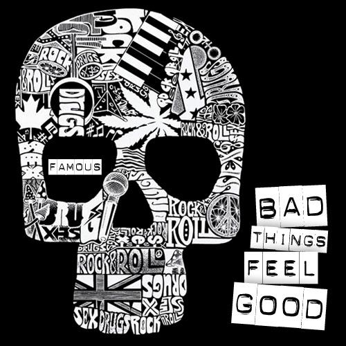 famous-badthingsfeelgood-artwork