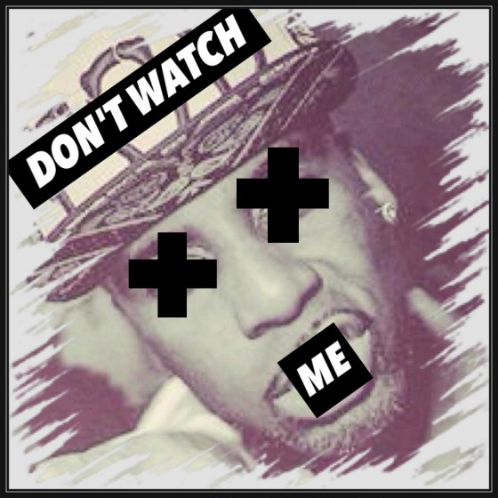 famous-dontwatchme-artwork